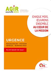 Couverture Agir Ensemble - mai 2018 : Urgence Madagascar - Vietnam - Sénégal - Burkina Faso
